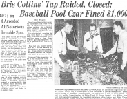 Bris Collins' Tap Raided, Closed; Baseball Pool Czar Fined $1,000