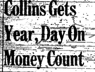 Collins Gets Year, Day On Money Count