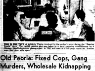 Old Peoria: Fixed Cops, Gang Murders, Kidnapping