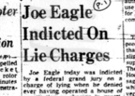 Joe Eagle Indicted on Lie Charges