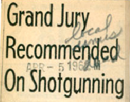 Grand Jury Recommended on Shotgunning