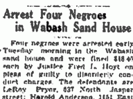 Arrest Four Negroes in Wabash Sand House